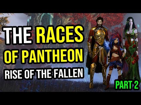 Pantheon Rise of The Fallen - A Brief Look at Races in This Upcoming MMORPG [Part 2]