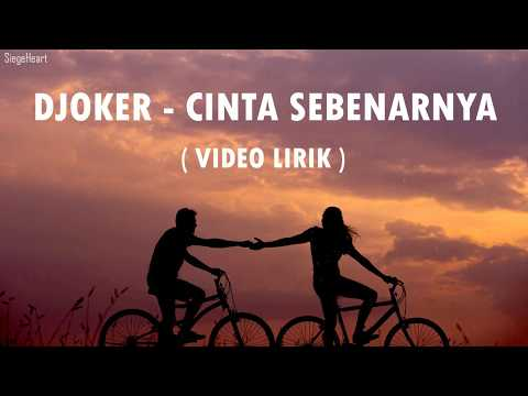 Djoker - Cinta Sebenarnya (Video Lirik)