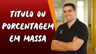 Titulo ou Porcentagem em Massa - Brasil Escola