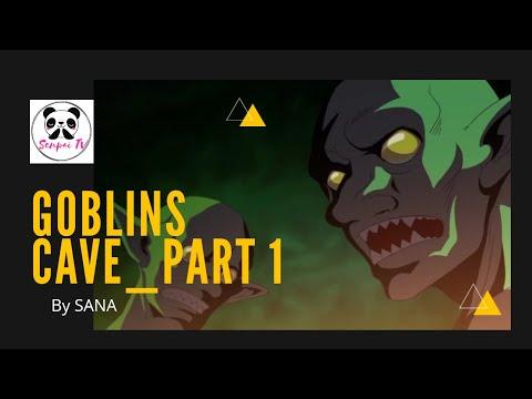 Goblins' Cave_Part 1 | AMV