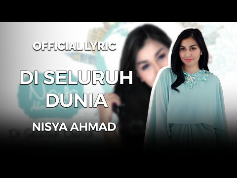 Nisya Ahmad - Di Seluruh Dunia (Official Audio + Lyrics)