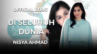 Nisya Ahmad Di Seluruh Dunia Audio Lyrics.mp3