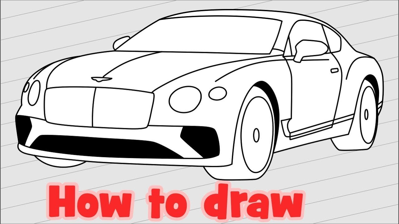 How To Draw A Car Bentley Continental Gt 2018 Youtube