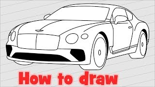 How to draw a car Bentley Continental GT 2018