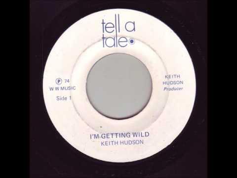 Keith Hudson - I'm Getting Wild + Dub - 7