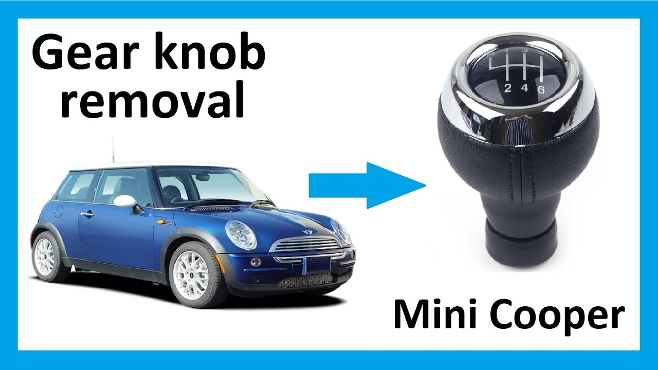 How To Remove The Gear Knob From Mini Cooper Youtube
