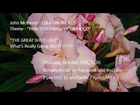 "John McIntosh - Q&A ONLINE #17 Theme - ""PAIN-SUFFERING-VICTIMHOOD"""