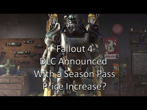 Fallout 4 DLC Announced With A Price Increase to the Season Pass? |