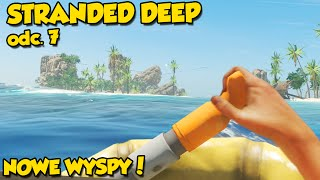 Rajskie wyspy! - Stranded Deep #7 [Let