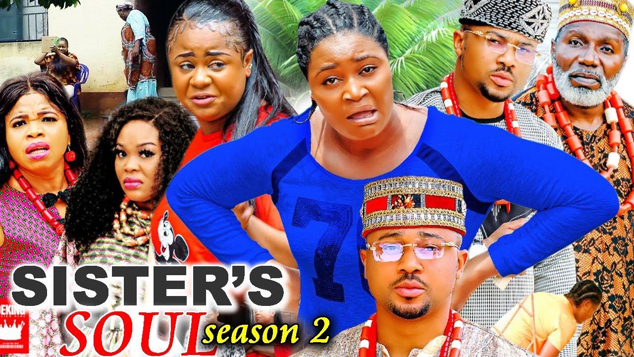 Download SISTER'S SOUL SEASON 2-(Trending New Movie)Chizzy Alichi & Uju Okoli 2021 Latest Movie Full HD