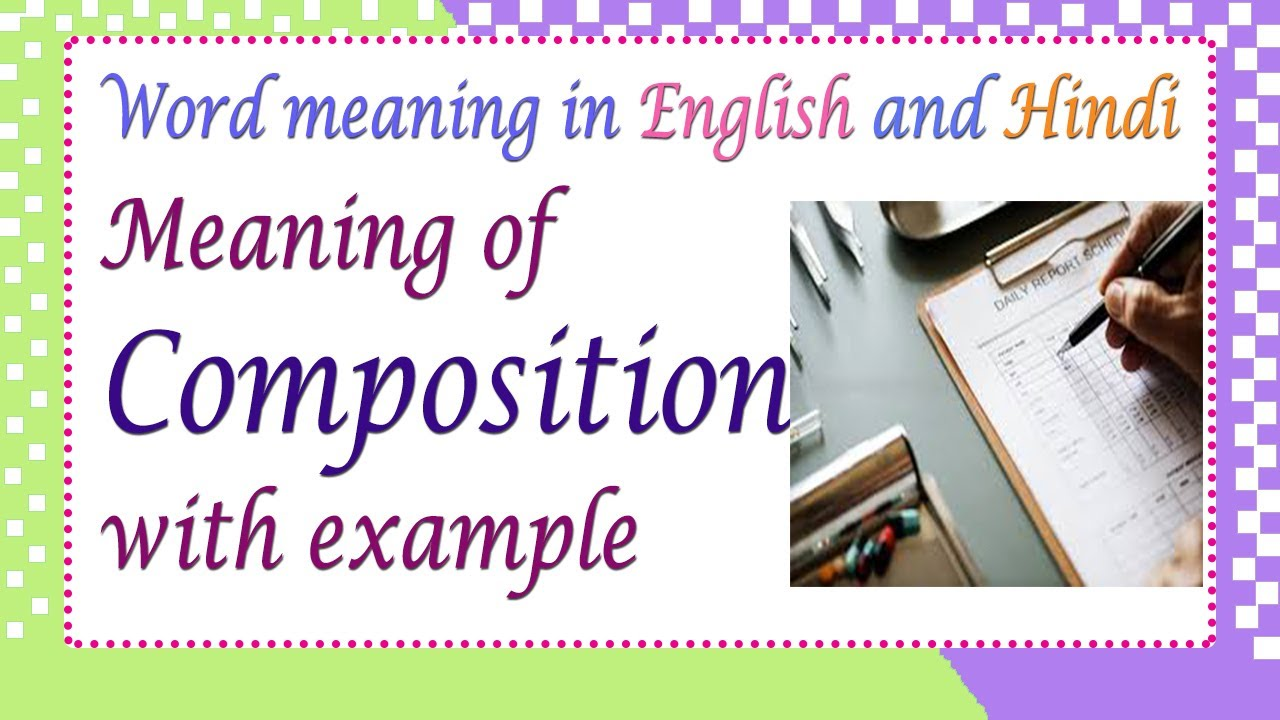 Meaning of Composition in English and Hindi   Composition meaning with  examples