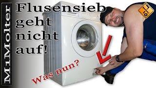 Flusensieb an Waschmaschine geht nicht auf! Was nun? von M1Molter
