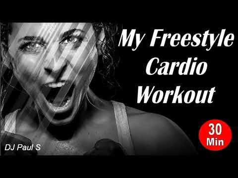 My Freestyle Cardio Workout - (DJ Paul S)