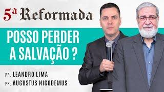 PERDA DA SALVAÇÃO (02/07 21h) - Augustus Nicodemus e Leandro Lima #5aReformada