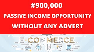 HOW I MADE 900K PASSIVE INCOME ONLINE WITHOUT MARKETING AT ALL/ E-COMMERCE BUSINESS