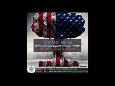 Adam Kokesh | Freedom, Self-governance, & Dissolving The State
