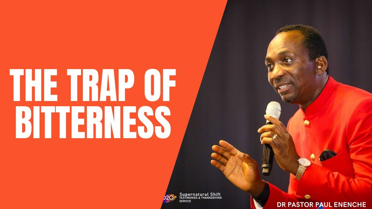Download THE TRAP OF BITTERNESS | DR PASTOR PAUL ENENCHE