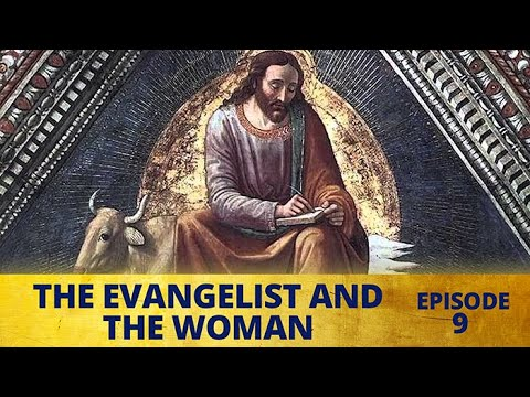 The Evangelist and the Woman – Marian Moments Episode Eight