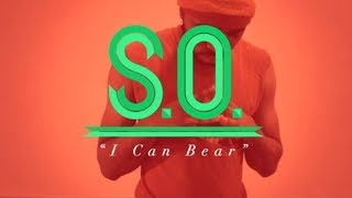 S.O. - I Can Bear (Official Video)