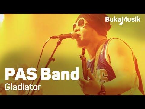 PAS Band - Gladiator | BukaMusik