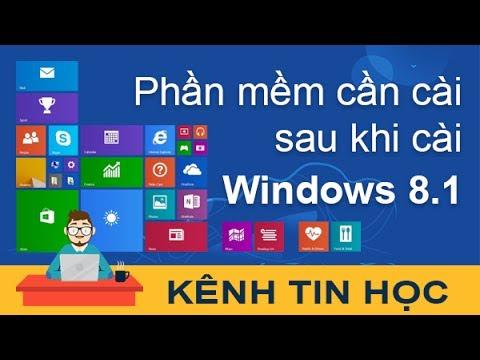 Những phần mềm cần thiết sau khi cài lại Windows 8.1