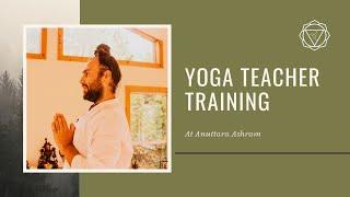 Anuttara Ashram - Yoga Teacher Training