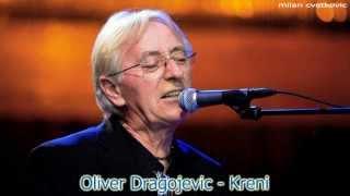 Oliver Dragojevic - Kreni
