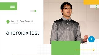 Testing Rebooted (with AndroidX Test) (Android Dev Summit '18)