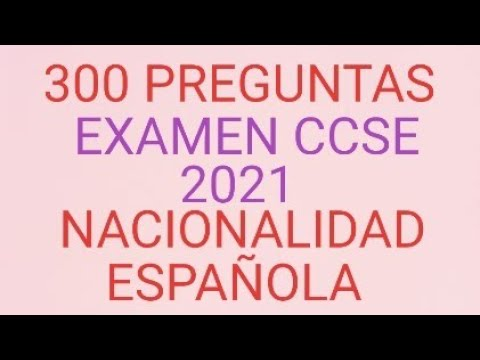 300 Preguntas Examen Ccse 2021 Nacionalidad Espanola Youtube