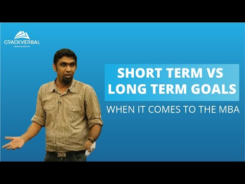 Short Term VS Long Term Goals when it comes to the MBA (Panel 2)