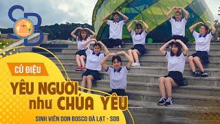 YÊU NGƯỜI NHƯ CHÚA YÊU | Sinh Viên Don Bosco Đà Lạt - SoB