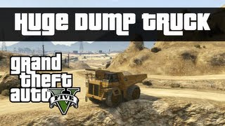 GTA V Biggest Vehicle in the Game   Huge Dump Truck