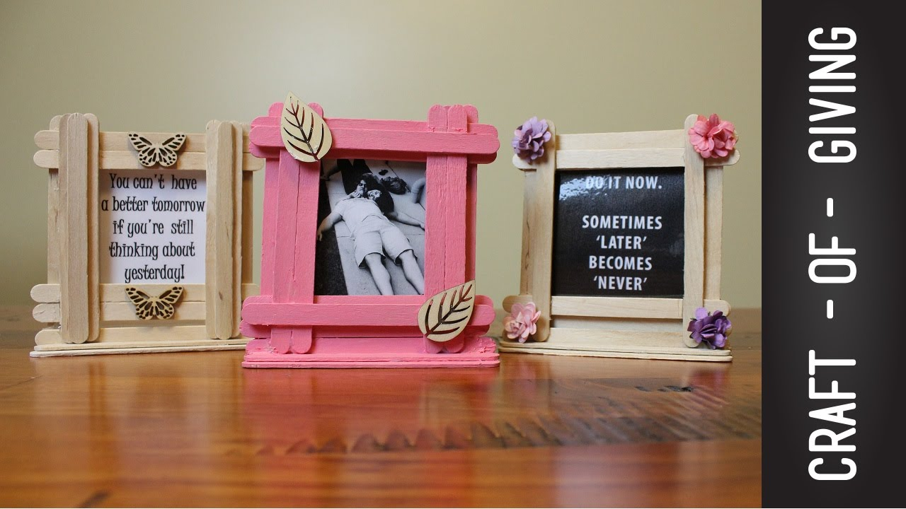 Easy Craft Stick Photo Frames Craft Of Giving Youtube