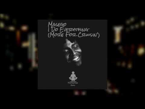 Masego -  I Do Everything (More For Cruisin')