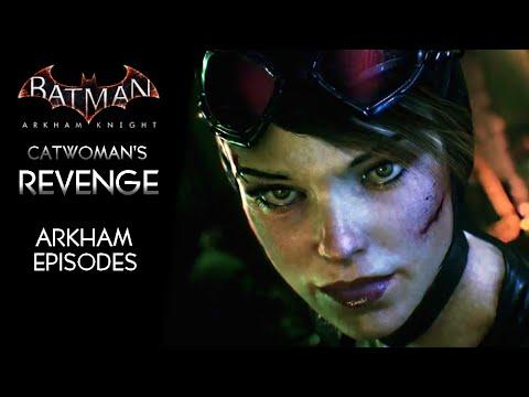 Batman Arkham Knight · Catwoman's Revenge Walkthrough (Catwoman DLC) | Arkham Episodes