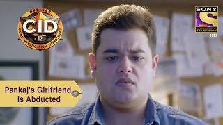Your Favorite Character   Pankaj's Girlfriend Is Abducted   CID