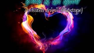 S.H.G & Mc MarY-Povestea Inimii (Mixtape 2013)