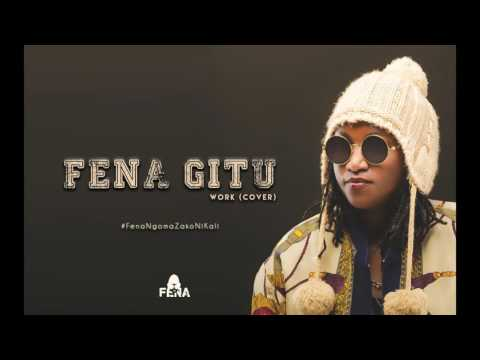 Work - Fena Gitu (Cover)