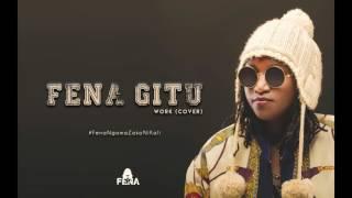 Work - Fena Gitu (Cover)