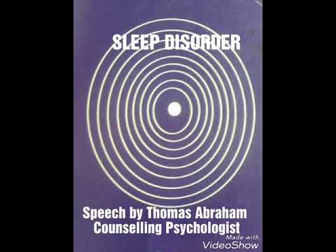 SLEEP DISORDER .A speech by Thomas Abraham, Counselling Psychologist