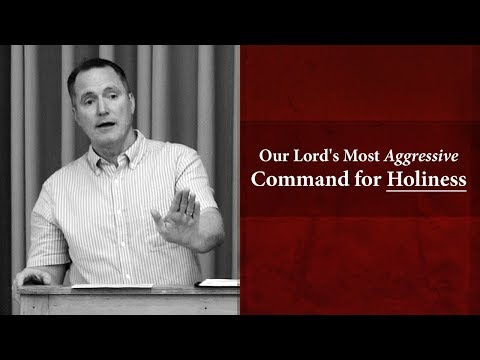 Our Lord's Most Aggressive Command for Holiness - Tim Conway