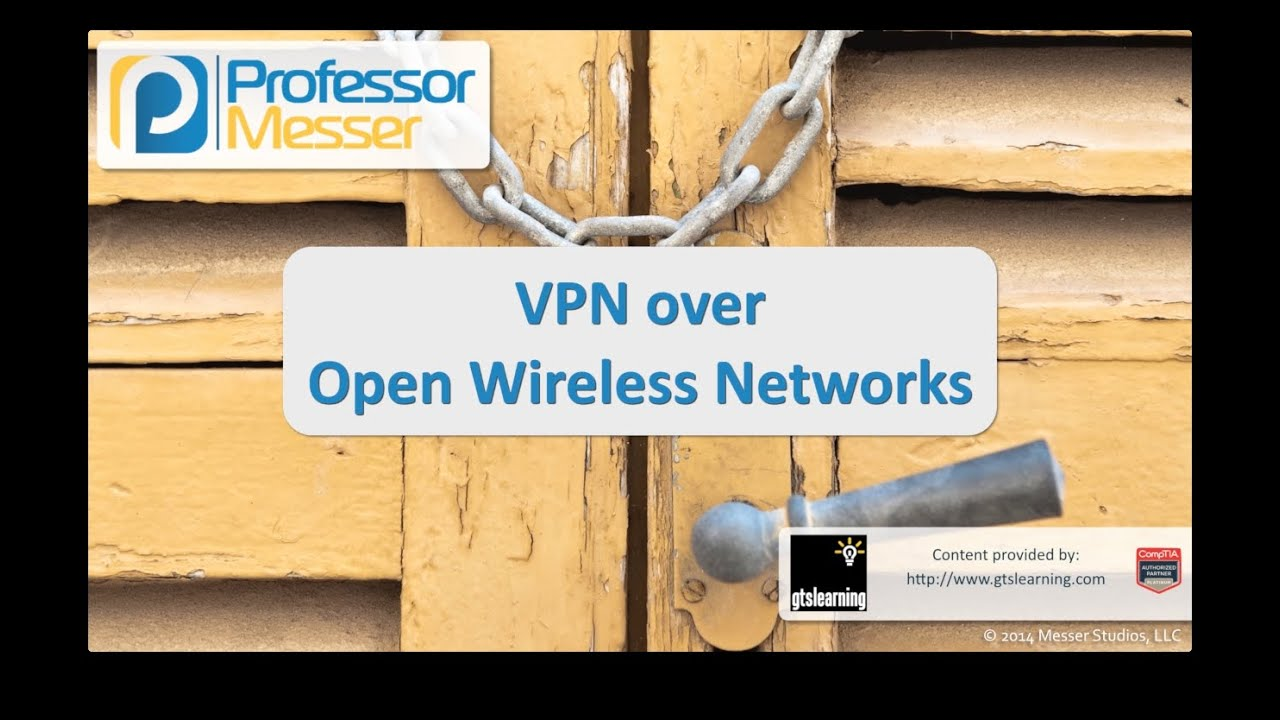 VPN Over Open Wireless Networks - CompTIA Security+ SY0-401: 1.5
