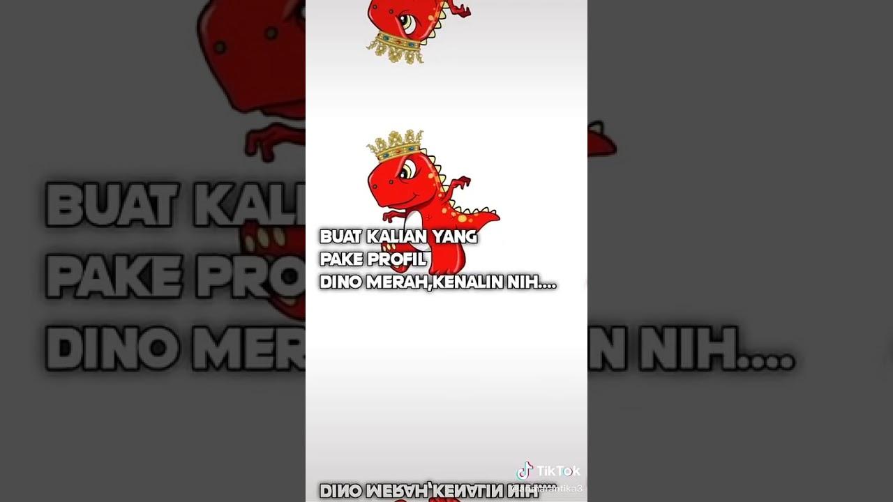 Dino Merah Pp - Riyan006 Dino Merah Tiktok Profile : Hari