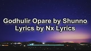 Godhulir Opare By Shunno Lyrical Video By Nx Lyrics