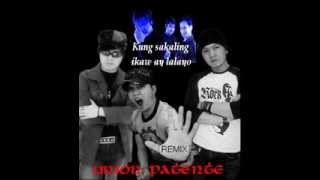 Kung sakaling ikaw ay lalayo - Union Patente [REMIX]
