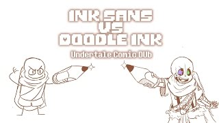 Ink vs Doodle Ink (Undertale Comic Dub)
