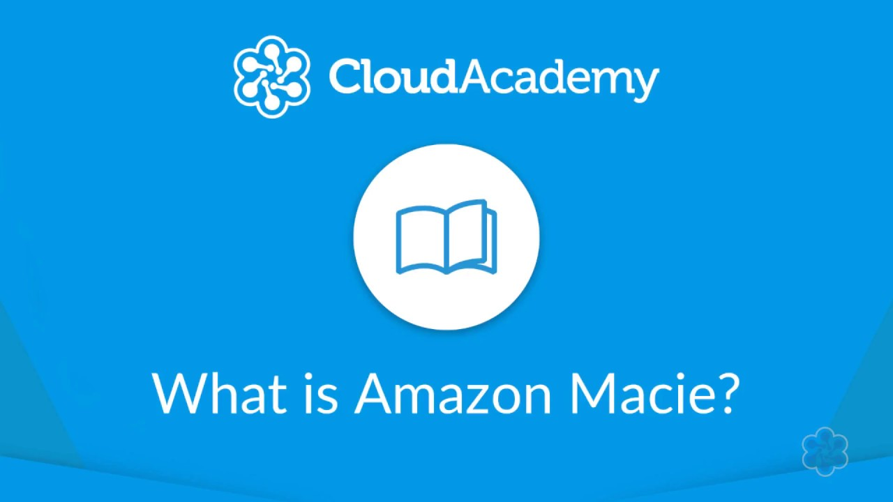 What is Amazon Macie?