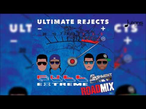 Ultimate Rejects - Full Extreme (BashmentCrew Road Mix)