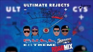 "Ultimate Rejects - Full Extreme (BashmentCrew Road Mix) ""2017 Soca"""