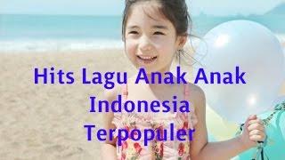 Video Hits Lagu Anak Anak IndonesiaTerpopuler | Lagu Anak Terbaru 2015 download MP3, 3GP, MP4, WEBM, AVI, FLV Juli 2018
